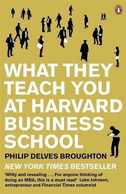 What They Teach You at Harvard Business School: My Two Years Inside the Cauldro.