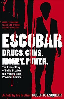 Escobar: The Inside Story of Pablo Escobar, the World's Most Powerful Criminal,