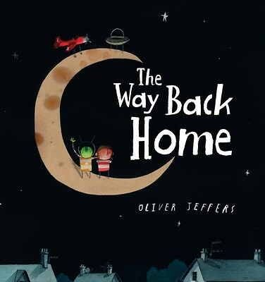 The Way Back Home (Board book), Jeffers, Oliver, Jeffers, Oliver, 9780007549245