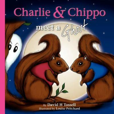 Charlie & Chippo Meet a Ghost by Tossell, David H | Paperback Book | 97819087732