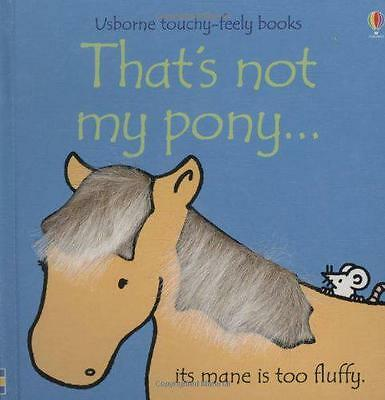 That's Not My Pony (Usborne Touchy Feely Books), Fiona Watt | Board book Book |