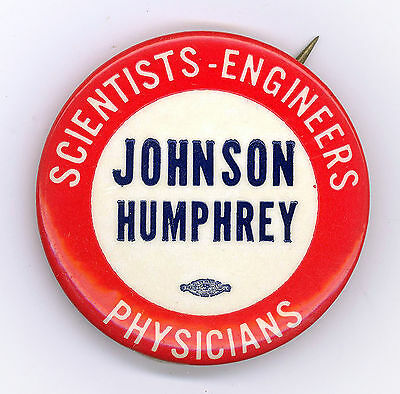 """"""" SCIENTISTS-ENGINEERS-PHYSICIANS - JOHNSON / HUMPHREY """" ~ 1964 Campaign Button"""
