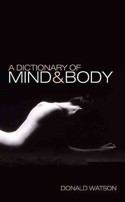 A Dictionary of Mind & Body by Donald Watson Paperback Book (English)