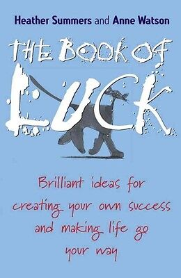 The Book of Luck: Brilliant Ideas for Creating Your Own Success and Making Life