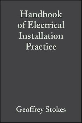 Handbook of Electrical Installation Practice by Geoffrey Stokes Hardcover Book