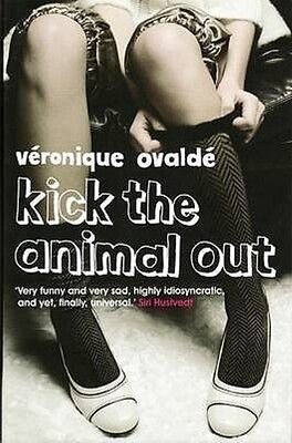 Kick the Animal Out by Veronique Ovalde Paperback Book