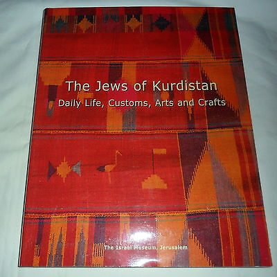 The Jews of Kurdistan Daily Life, Customs, Arts and Crafts, Israel Museum Pub.