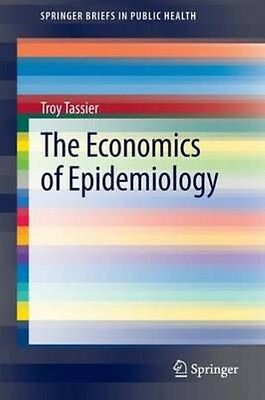 The Economics of Epidemiology by Troy Tassier Paperback Book (English)