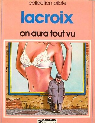 On aura tout vu - Lacroix - Collection pilote - Dargaud  1981