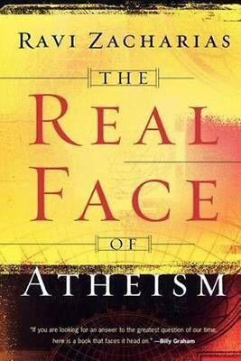 The Real Face of Atheism by Ravi K. Zacharias Paperback Book (English)