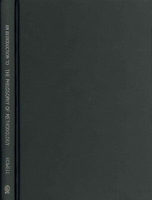 An Introduction to the Philosophy of Methodology by Kerry E. Howell Hardcover Bo