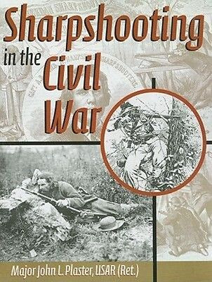 Sharpshooting in the Civil War by Major John L. Plaster Paperback Book (English)