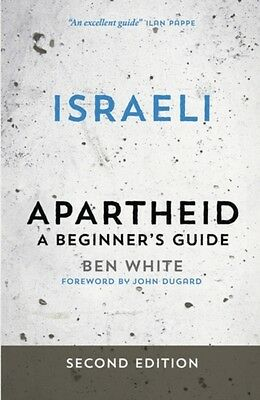Israeli Apartheid - Second Edition: A Beginner's Guide (Paperback), White, Ben,.
