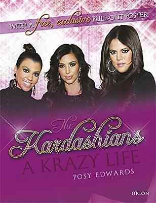 The Kardashians: A Krazy Life (Me & You), Good Condition Book, Edwards, Posy, IS