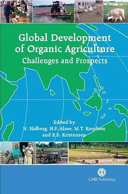Global Development of Organic Agriculture: Challenges and Prospects by N Halberg