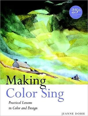 Making Color Sing, 25th Anniversary Edition (Paperback), Dobie, Jeanne, 9780823.