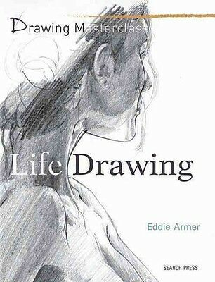 Drawing Masterclass: Life Drawing by Eddie Armer Paperback Book (English)