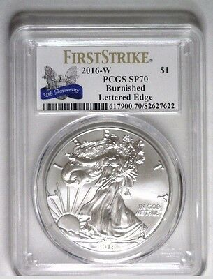 2016 W Burnished Silver Eagle PCGS SP70 ~ FIRST STRIKE 30th ~ Lettered Edge ~