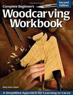 Complete Beginner's Woodcarving Workbook - Second Edition, Mary Duke Guldan | Pa