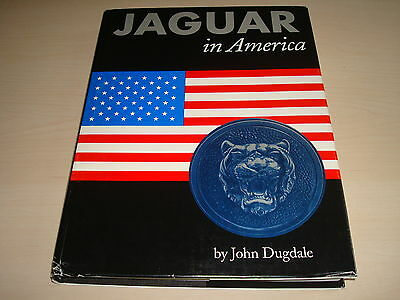JAGUAR CARS IN AMERICA BY JOHN DUGDALE - DATED 1993 1st EDITION