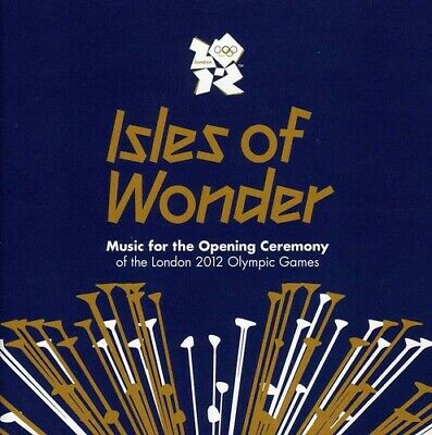 Various Artists - Isles Of Wonder: Music For The Opening Ceremony Of The London