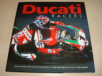 Ducati Racers; Racing Models From 1950 To The Present Day Ian Falloon 2002 New
