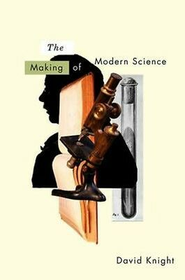 The Making of Modern Science by David Knight Hardcover Book (English)