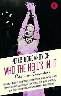 Who the Hell's in it by Peter Bogdanovich Paperback Book