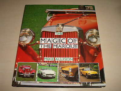 MG THE MAGIC OF THE MARQUE BY MIKE ALLISON - DATED 1989 1st EDITION