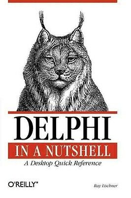 Delphi in a Nutshell by Ray Lischner Paperback Book (English)