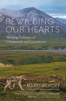 Rewilding Our Hearts: Building Pathways of Compassion and Coexistence (Paperbac.