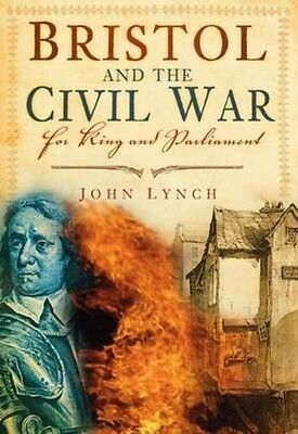 Bristol and the Civil War by John Lynch Paperback Book (English)