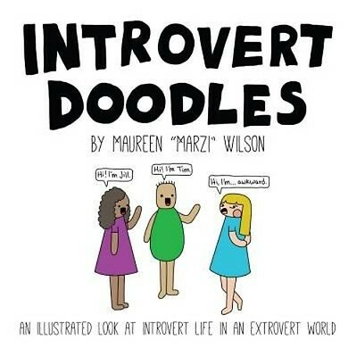 Introvert Doodles: An Illustrated Collection of Life's Awkward Moments by Mauree