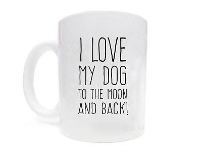 Tasse Hundespruch: I Love my dog to the moon
