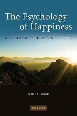 The Psychology of Happiness: A Good Human Life by Samuel S. Franklin (English) P