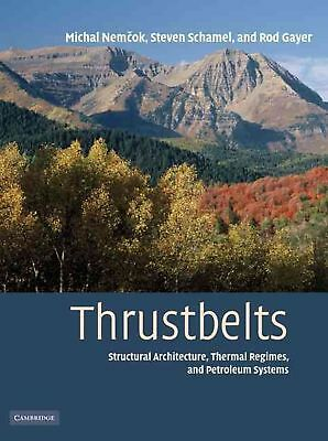 Thrustbelts: Structural Architecture, Thermal Regimes and Petroleum Systems by M