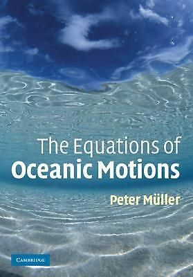 The Equations of Oceanic Motions by Peter Muller (English) Paperback Book Free S