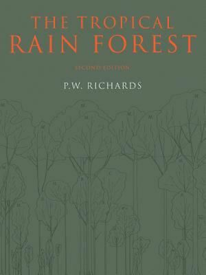 The Tropical Rain Forest: An Ecological Study by P.W. Richards (English) Paperba