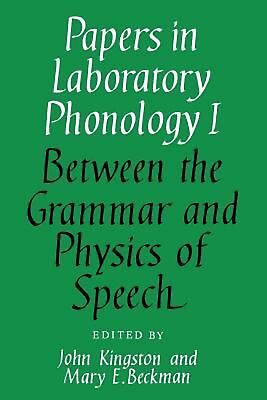 Papers in Phonology: Volume 1, Between Grammar and Physics of Speech by John C.