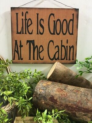 Life is good at the cabin lodge lake decor sign man cave den mens gifts hunting