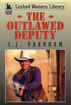 The Outlawed Deputy (Linford Western Library), Good Condition Book, Parnham, I.