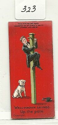 WM Clarke & Sons -  Type Cigarette Card Well Known Sayings - Up the Pole