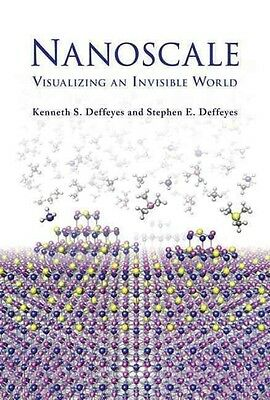 Nanoscale: Visualizing an Invisible World by Kenneth S. Deffeyes Hardcover Book