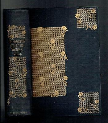 Rossetti, D G; The Collected Works of Dante Gabriel Rossetti Volume I