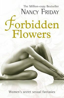 Forbidden Flowers: More Womens Sexual Fantasies,PB,Nancy Friday - NEW