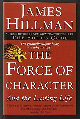 The Force of Character,PB,James Hillman - NEW