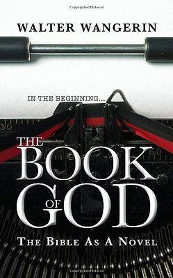 Book of God: The Bible as a Novel,PB,Walter Wangerin - NEW