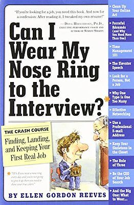 Can I Wear My Nose Ring to the Interview: A Crash Course in Finding, and Keepin