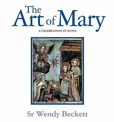 The Art of Mary: A Celebration in Icons,PB,Beckett, Wendy - NEW