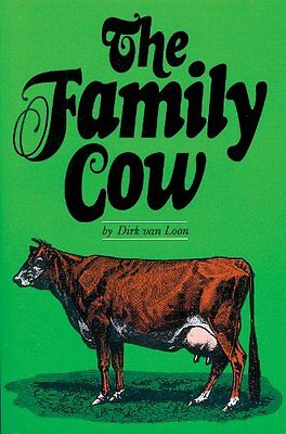 The Family Cow (A Garden Way publishing book),PB,Dirk Van Loon - NEW